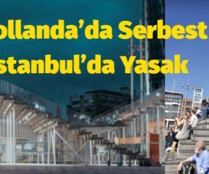 Hollanda'da Serbest, İstanbul'da Yasak