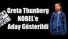 Greta Thunberg Nobel'e Aday Gösterildi