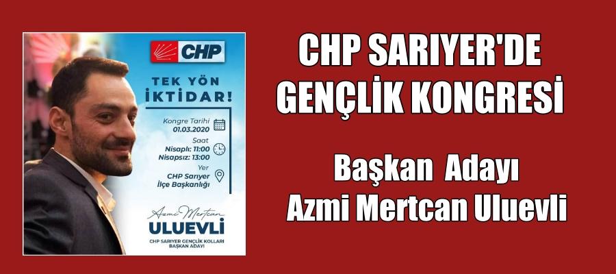 Azmi Mertcan Uluevli, CHP Sarıyer Gençlik Kolu Başkan Adayı Oldu
