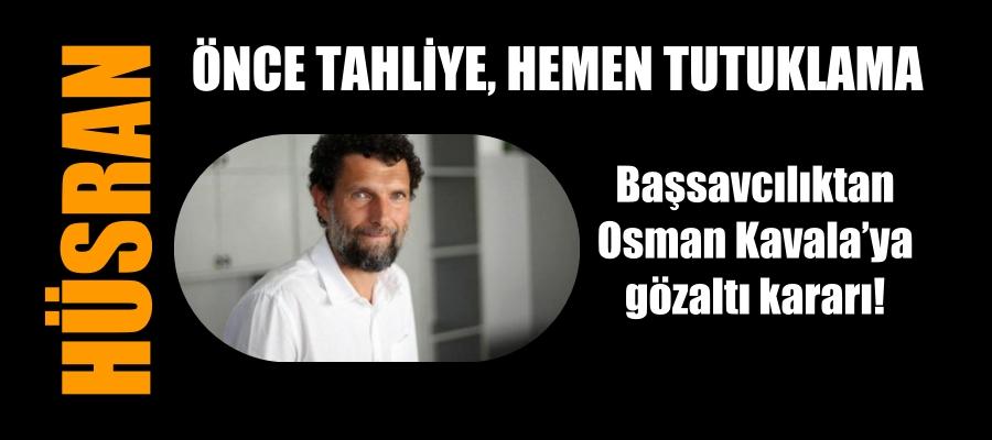 Başsavcılıktan Osman Kavala'ya gözaltı kararı!