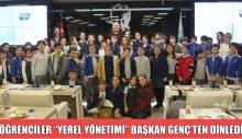 """ÖĞRENCİLER """"YEREL YÖNETİMİ"""" BAŞKAN GENÇ'TEN DİNLEDİ"""
