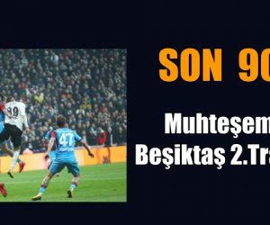 Muhteşem Maç.Beşiktaş 2.Trabzon 2.