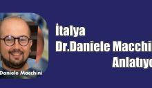 İTALYAN  Dr.Daniele Macchini ANLATIYOR…