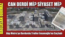 Akp Metro'yu Durdurdu.Troller İmamoğlu'nu Suçladı