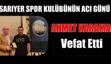 AHMET KARAMAN VEFAT ETTİ