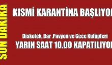 Kısmi Karantina Başlıyor, Bar, Pavyon, Diskotek'ler Kapanıyor