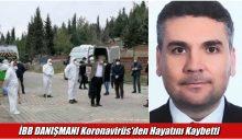 İBB DANIŞMANI Koronavirüs'den Hayatını Kaybetti
