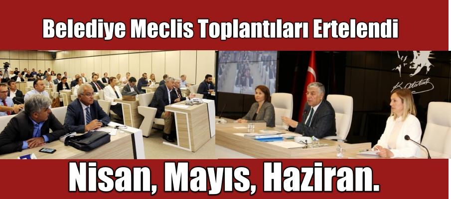 Belediye Meclis Toplantıları Ertelendi