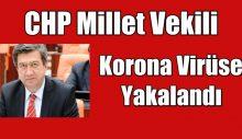 CHP Millet Vekili Korona Virüse Yakalandı