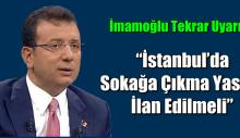 """İmamoğlu tekrar uyardı: """"İstanbul'da  sokağa çıkma yasağı ilan edilmeli"""""""