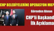 Görevden Alınan CHP'li Başkandan İlk Açıklama