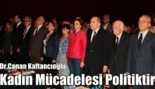 CHP'li Kaftancıoğlu: Kadın Mücadelesi Politiktir