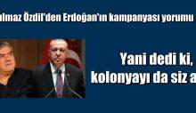 Yılmaz Özdil'den Erdoğan'ın kampanyası yorumu: