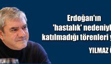 Erdoğan'ın 'hastalık' nedeniyle katılmadığı törenleri yazdı