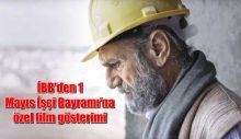 İBB'den 1 Mayıs İşçi Bayramı'na özel film gösterimi