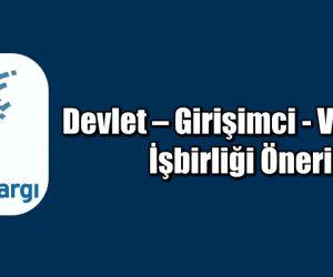 Devlet – Girişimci – Vatandaş İşbirliği Önerisi