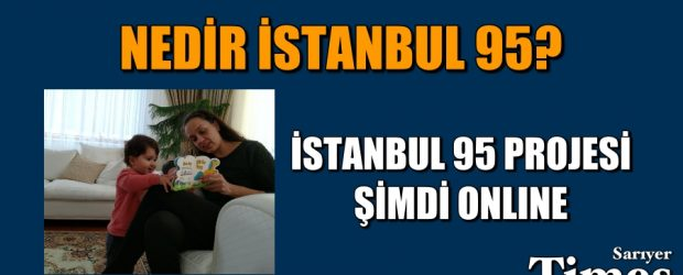 İSTANBUL 95 PROJESİ ŞİMDİ ONLINE