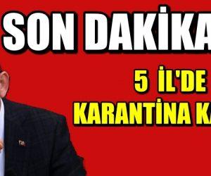 BEŞ İLDE KARANTİNA KALKTI