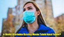 e-Devlet üzerinden ücretsiz maske talebi nasıl yapılır?