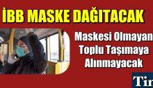 Maskesi olmayan toplu taşımaya alınmayacak