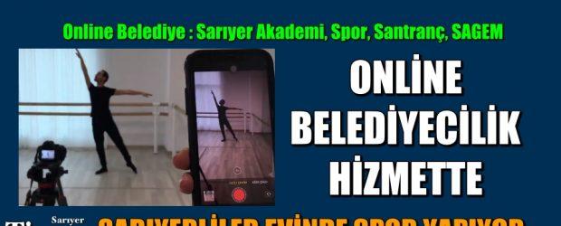 """Online Belediyecilik """"SARIYERLİLER EVİNDE SPOR YAPIYOR"""""""