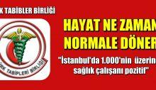 """TTB. """"İstanbul'da binin üzerinde sağlık çalışanı pozitif"""""""
