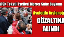 Asalettin Arslanoğlu gözaltına alındı