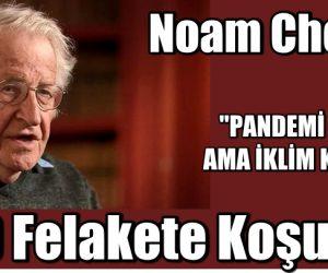 Noam Chomsky: ABD Felakete Koşuyor