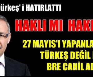 """""""Menderes'i asan 27 Mayıs darbesini yapanlardan biri MHP'nin Başbuğ'u Alparslan Türkeş değil miydi"""