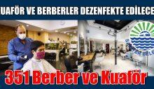KUAFÖR VE BERBERLER DEZENFEKTE EDİLECEK