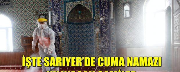 İŞTE SARIYER'DE CUMA NAMAZI KILINACAK CAMİLER