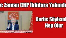 Ne zaman CHP iktidara yakındır darbe söylemleri hep olur.