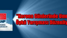 """CHP İstanbul, """"Korona günlerinde umut"""" konulu öykü yarışması düzenliyor"""