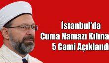 İstanbul'da cuma namazı kılınacak 5 cami açıklandı