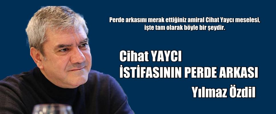 Yılmaz Özdil: Cihat Yaycı istifasının perde arkasını açıklıyorum