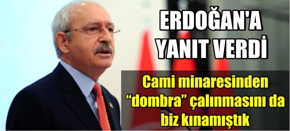 Kılıçdaroğlu'ndan CHP'yi hedef alan Erdoğan'a yanıt