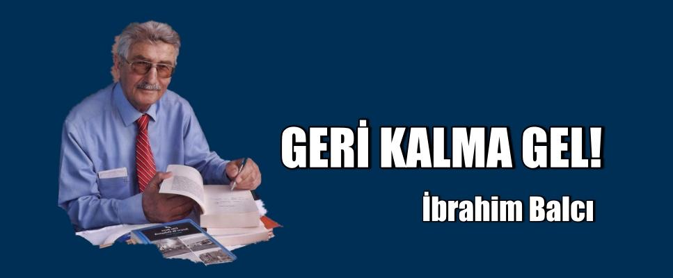 GERİ KALMA GEL!