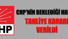CHP'li isim hakkında tahliye kararı