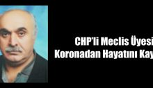 CHP'li Meclis Üyesi Koronadan Hayatını Kaybetti