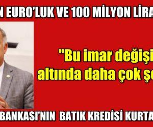 1.8 MİLYON EURO'LUK VE 100 MİLYON LİRALIK İPOTEK