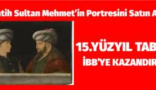 İmamoğlu talimat vermişti! Fatih Sultan Mehmet'in portresi İstanbul'a dönüyor