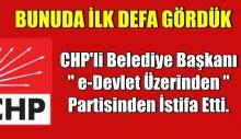 CHP'li Belediye Başkanı e-Devlet Üzerinden Partisinden İstifa Etti.