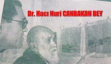 SARIYER'İN SOLMAYAN RENKLERİNDEN BİRİDİN DR. HACI NURİ CANBAKAN BEY.