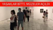 Yasaklar Bitti, Müzeler Açıldı,