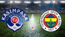 Kasımpaşa – Fenerbahçe maçı ne zaman hangi kanalda saat kaçta?