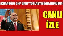 KILIÇDAROĞLU CHP GRUP TOPLANTISINDA KONUŞUYOR