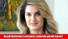 Başak Demirtaş'a cinsiyetçi saldırıda gözaltı kararı!