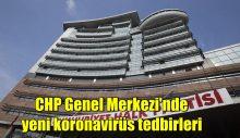 CHP Genel Merkezi'nde yeni koronavirüs tedbirleri
