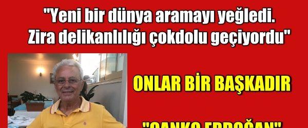 """ONLAR BİR BAŞKADIR """"CANKO ERDOĞAN (YILDIZ)"""""""