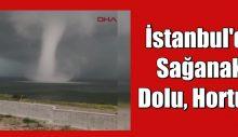 İstanbul'da Sağanak, Dolu, Hortum